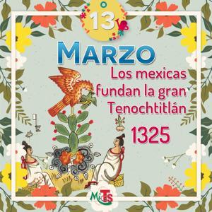 marzo-13-fundacion-tenochtitlan-2019