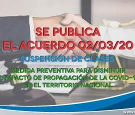 Se publica Acuerdo 02/03/20 Suspensión de clases por COVID-19