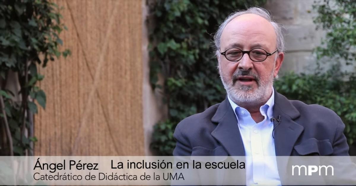 Ángel Pérez. La inclusión en la escuela
