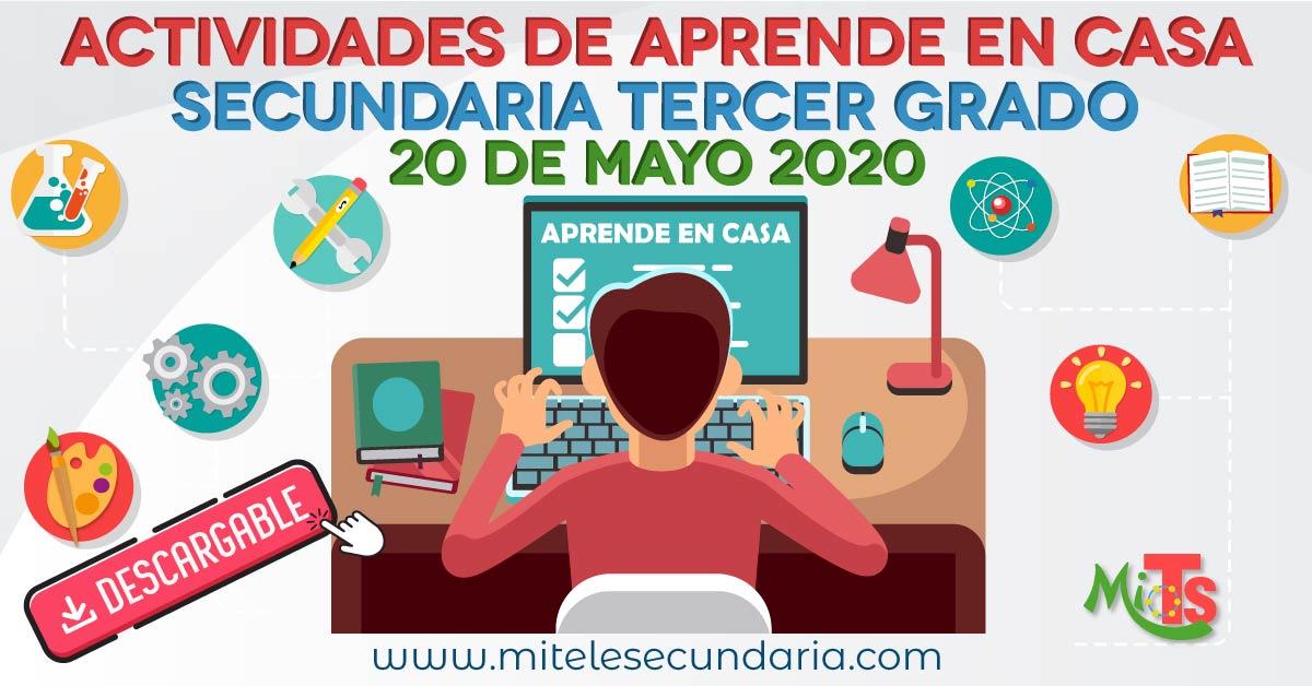 Aprende en casa 20 de mayo. Actividades descargables. Secundaria tercero grado