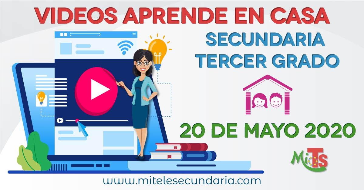 Videos Aprende en casa 20 de mayo. Secundaria Tercer grado