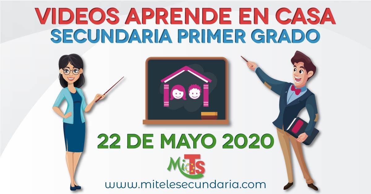 Videos Aprende en casa 22 de mayo. Secundaria Primer grado