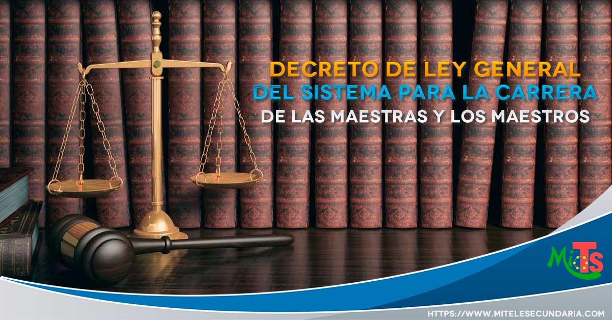 Se Decreta Ley General del Sistema para la Carrera de las Maestras y los Maestros