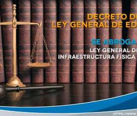 Se Decreta Ley General de Educación y se abroga Ley General de la Infraestructura Física Educativa