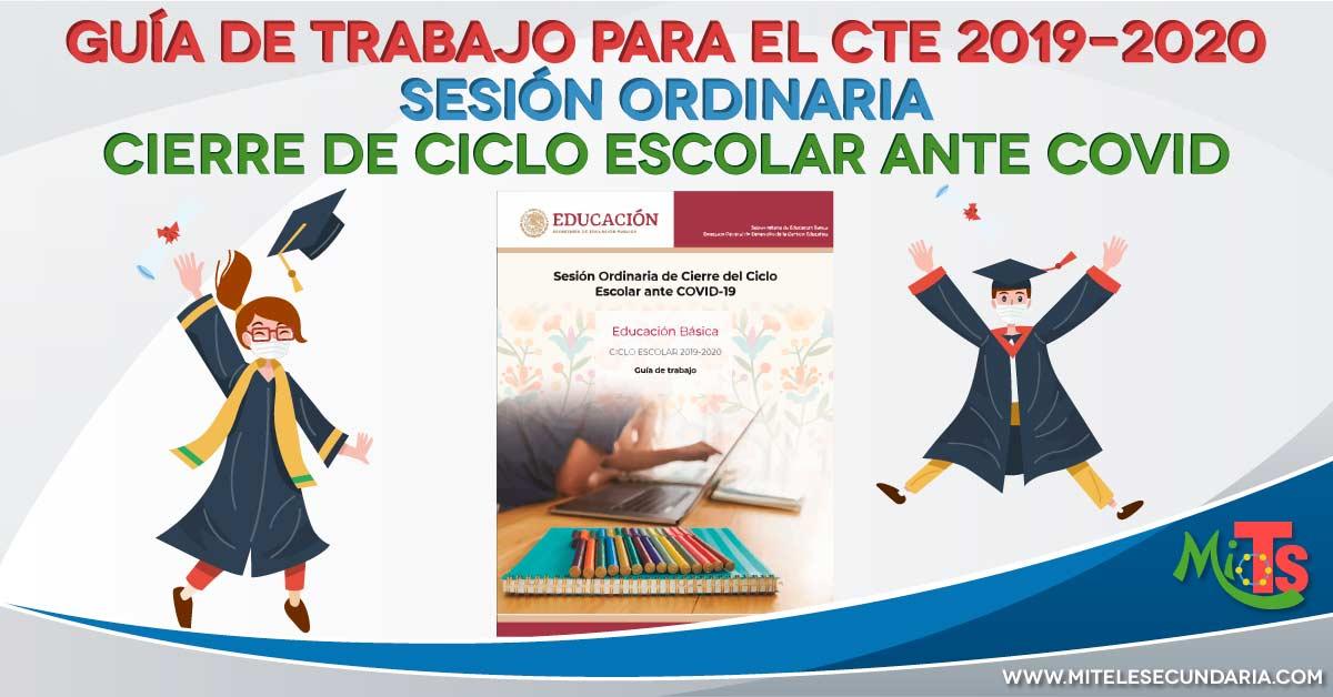 Guía para el CTE Sesión Ordinaria de Cierre del  Ciclo Escolar 2019-2020