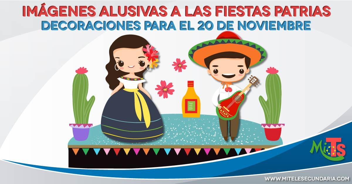 Imágenes alusivas a las fiestas patrias para el 20 de Noviembre