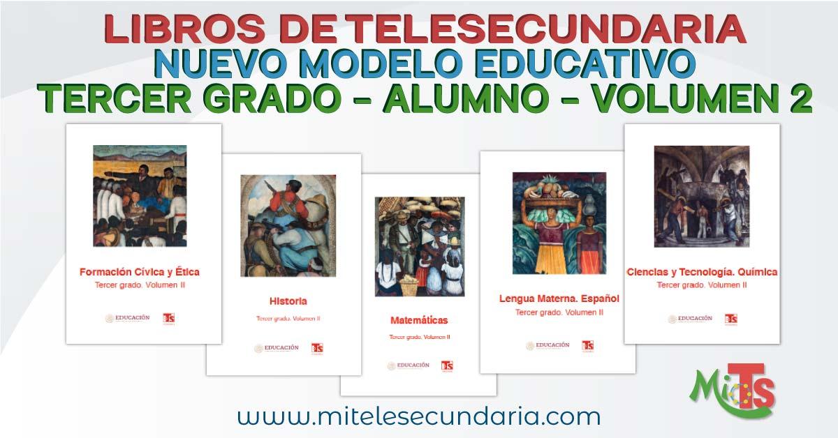 Libros de Telesecundaria Tercer grado Nuevo Modelo Educativo para el alumno. Volumen 2