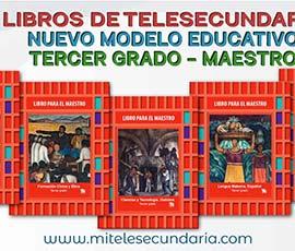 Libros de Telesecundaria Tercer grado Nuevo Modelo Educativo para el maestro